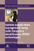 Fashion Supply Chain Management Using Radio Frequency Identification Technologies