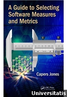 A Guide to Selecting Software Measures and Metrics