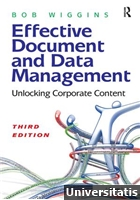 Effective Document and Data Management Unlocking Corporate Content, 3rd Edition