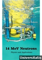 14 MeV Neutrons: Physics and Applications