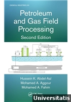 Petroleum and Gas Field Processing, Second Edition