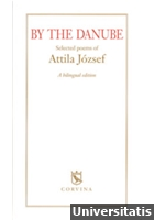 By the Danube - Selected poems of Attila József - A bilingual edition